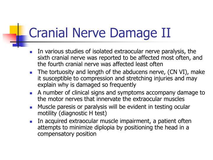 Cranial Nerve Damage II