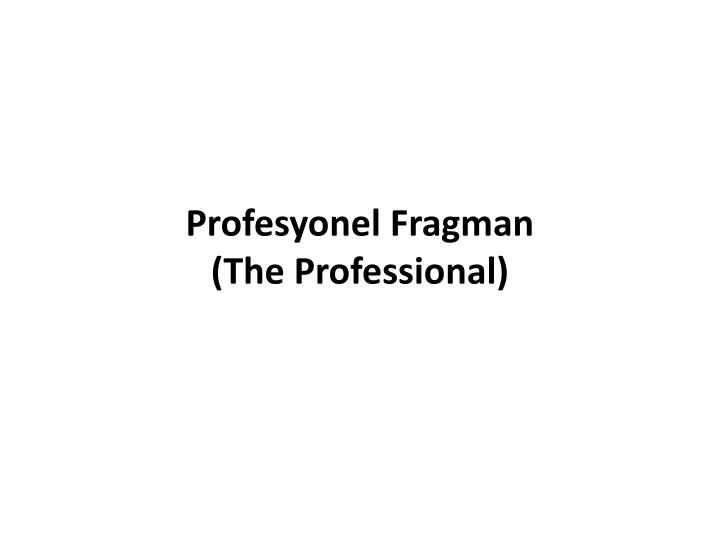 Profesyonel Fragman