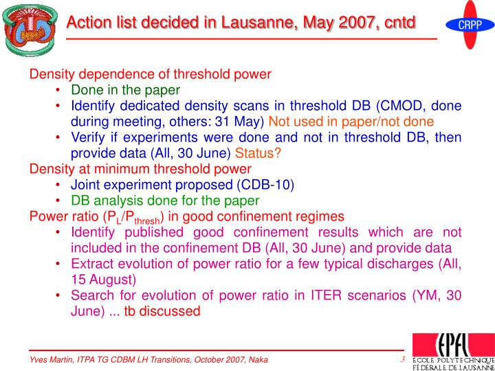 Action list decided in Lausanne, May 2007, cntd