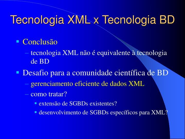 Tecnologia XML x Tecnologia BD