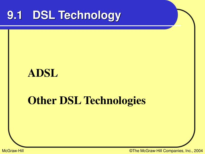 9.1   DSL Technology
