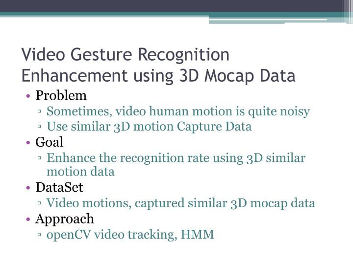 Video Gesture Recognition Enhancement using 3D