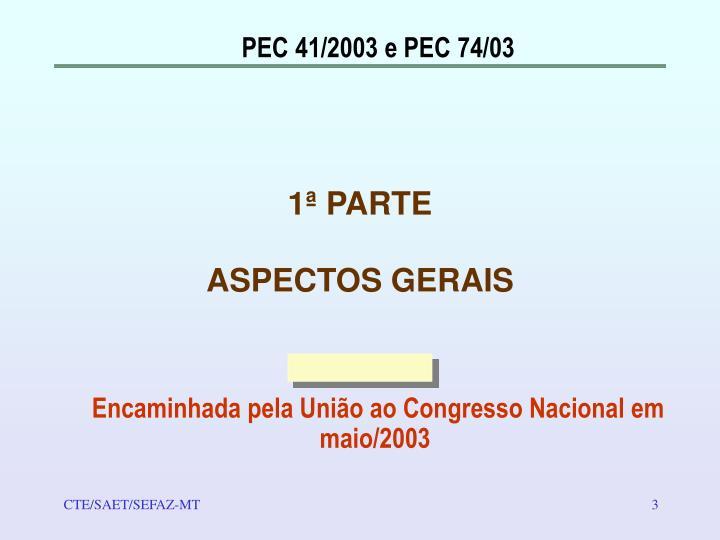 PEC 41/2003 e PEC 74/03