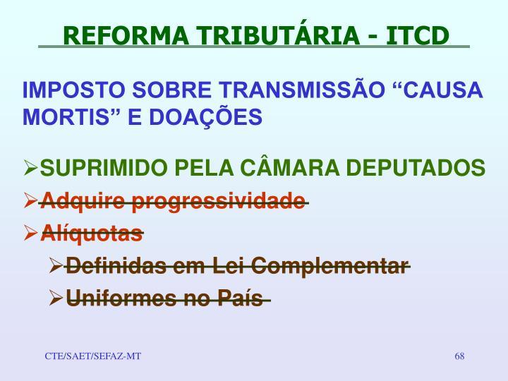 REFORMA TRIBUTÁRIA - ITCD