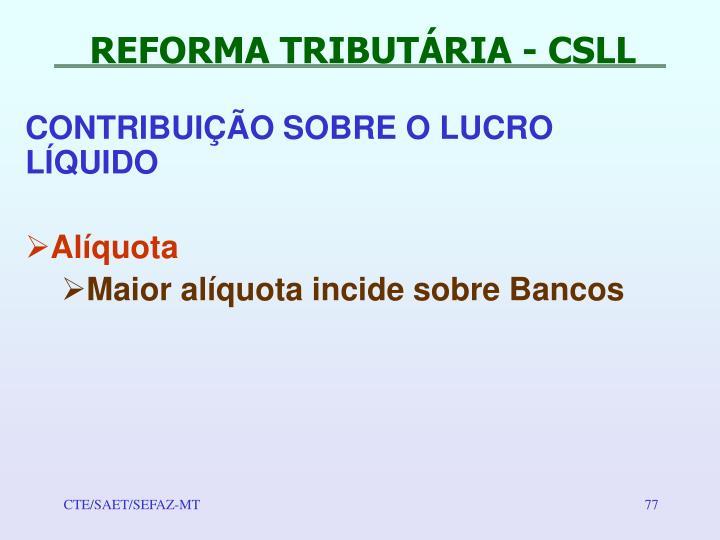 REFORMA TRIBUTÁRIA - CSLL