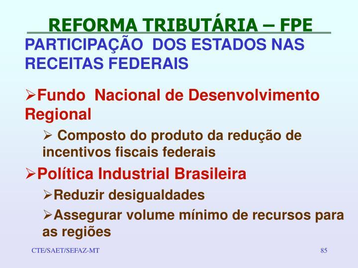 REFORMA TRIBUTÁRIA – FPE