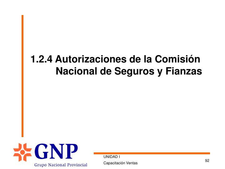 1.2.4 Autorizaciones de la Comisión   Nacional de Seguros y Fianzas