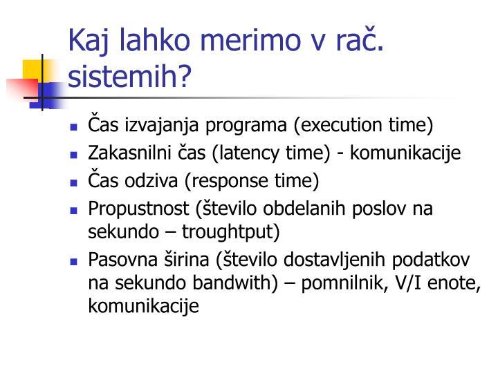 Kaj lahko merimo v rač. sistemih?