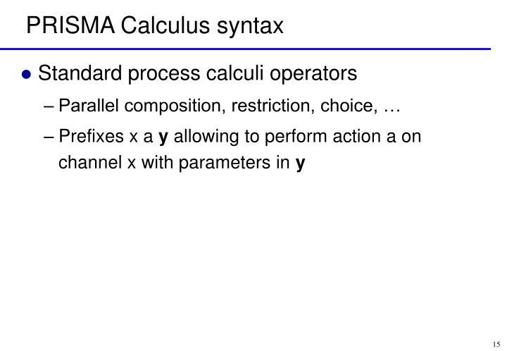 PRISMA Calculus syntax