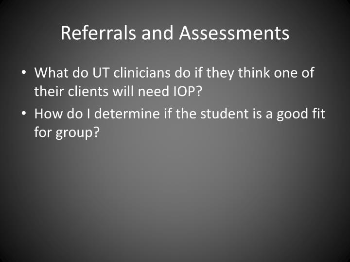 Referrals and Assessments