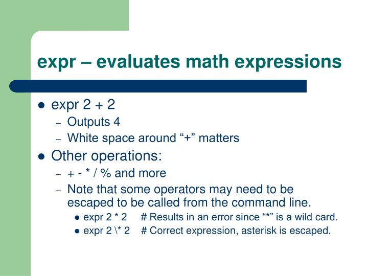 expr – evaluates math expressions