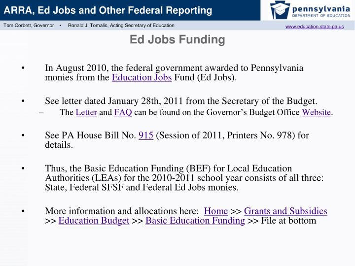 In August 2010, the federal government awarded to Pennsylvania monies from the