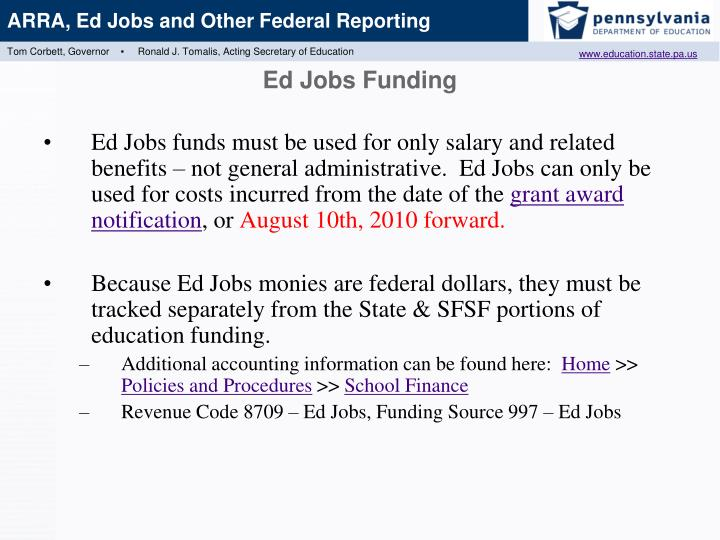 Ed Jobs funds must be used for only salary and related benefits – not general administrative.  Ed Jobs can only be used for costs incurred from the date of the