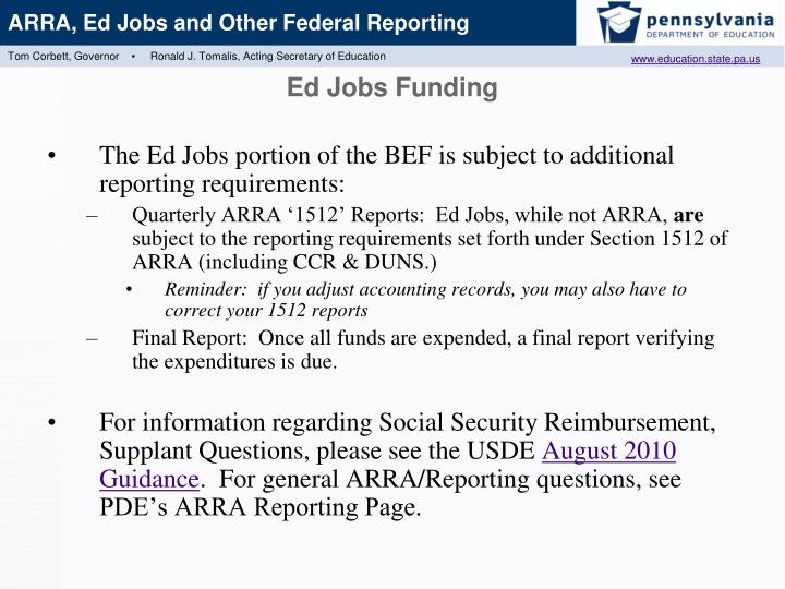 The Ed Jobs portion of the BEF is subject to additional reporting requirements: