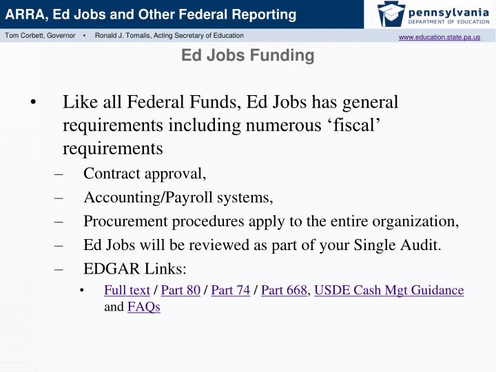 Like all Federal Funds, Ed Jobs has general requirements including numerous 'fiscal' requirements