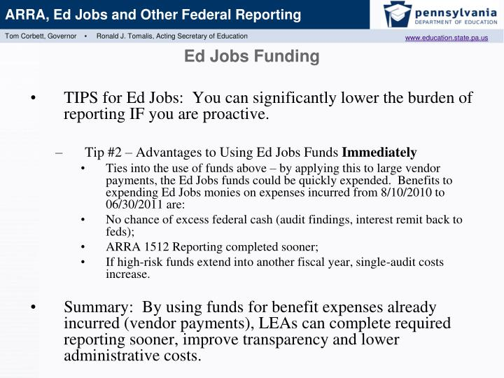 TIPS for Ed Jobs:  You can significantly lower the burden of reporting IF you are proactive.
