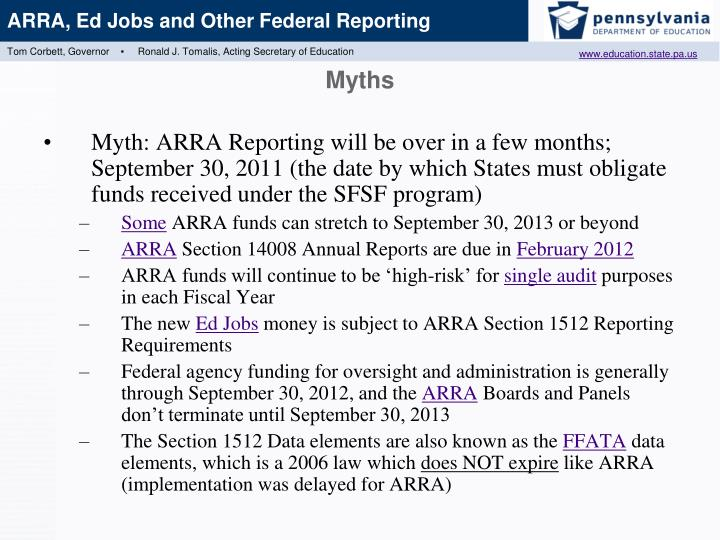 Myth: ARRA Reporting will be over in a few months;  September 30, 2011 (the date by which States must obligate funds received under the SFSF program)