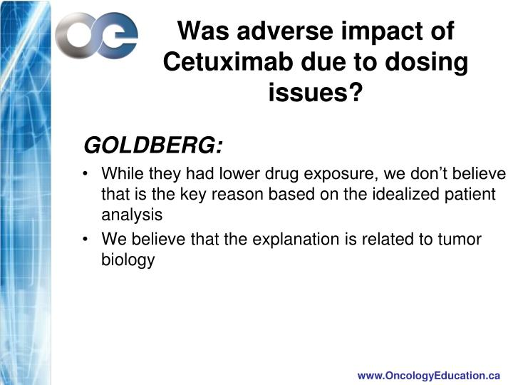 Was adverse impact of Cetuximab due to dosing issues?