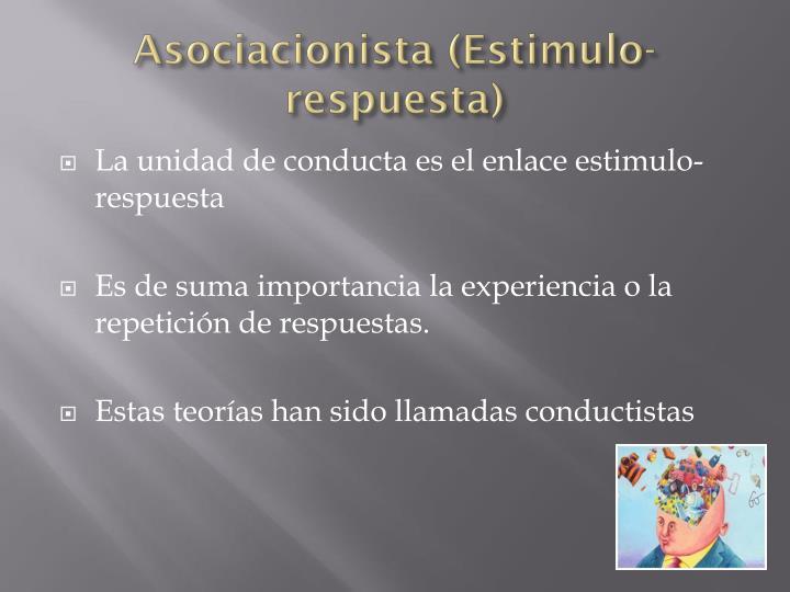 Asociacionista (Estimulo-respuesta)