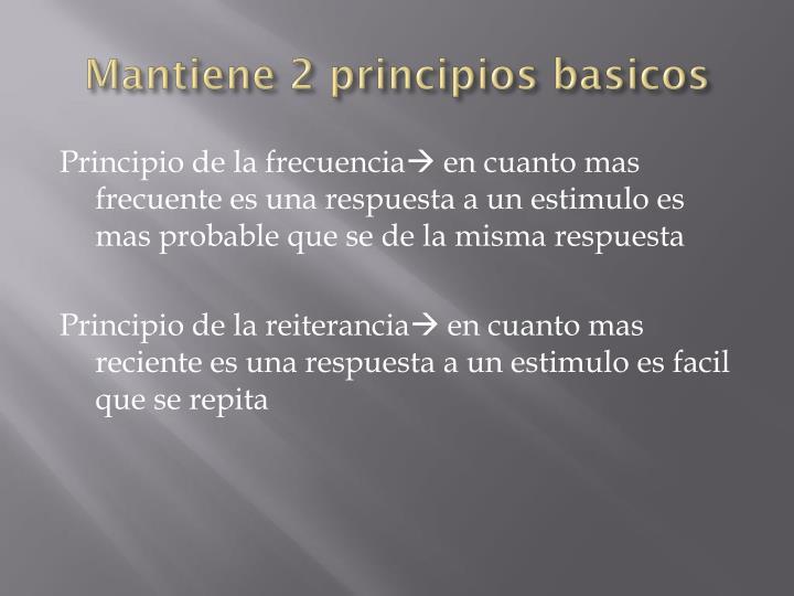Mantiene 2 principios