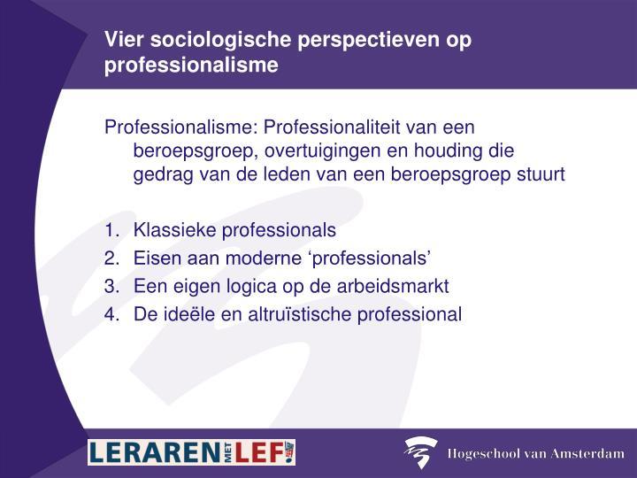 Vier sociologische perspectieven op professionalisme