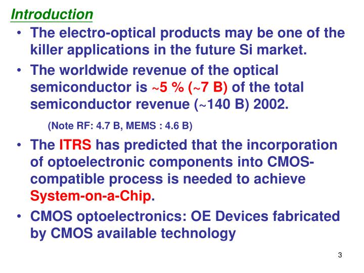 The electro-optical products may be one of the killer applications in the future Si market.