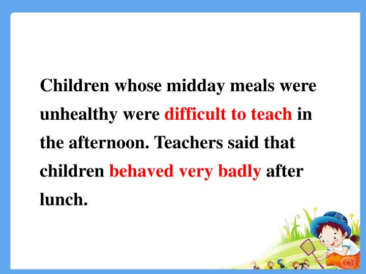 Children whose midday meals were unhealthy were
