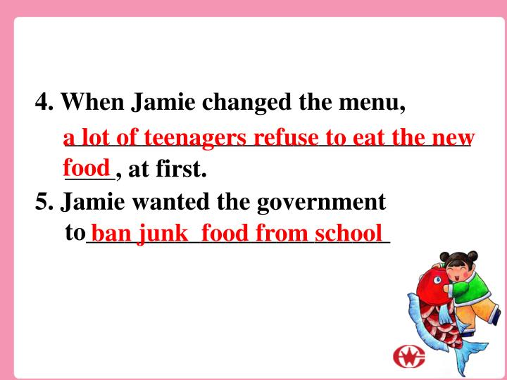 4. When Jamie changed the menu,