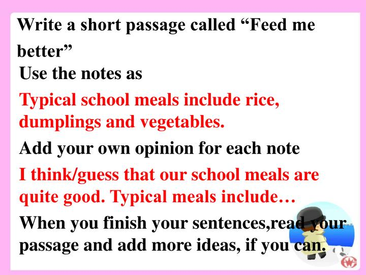 "Write a short passage called ""Feed me better"""