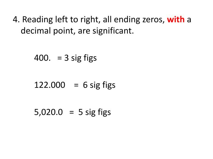 4. Reading left to right, all ending zeros,