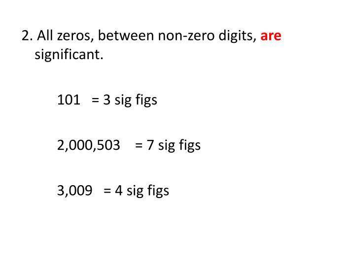 2. All zeros, between non-zero digits,