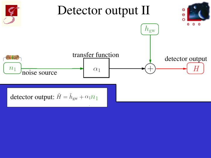 Detector output II