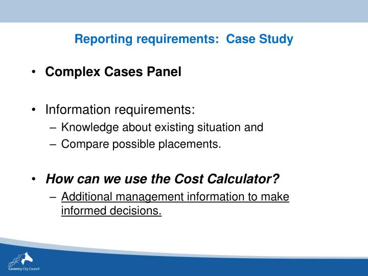 Reporting requirements:  Case Study