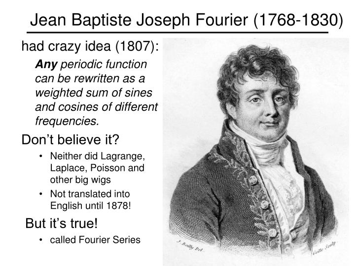 Jean Baptiste Joseph Fourier (1768-1830)