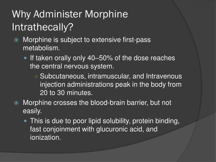 Why Administer Morphine Intrathecally?