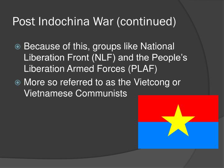 Post Indochina War (continued)