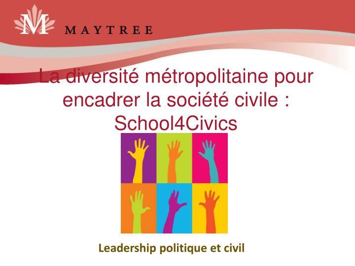 La diversité métropolitaine pour  encadrer la société civile : School4Civics
