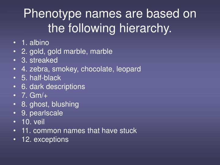Phenotype names are based on the following hierarchy.