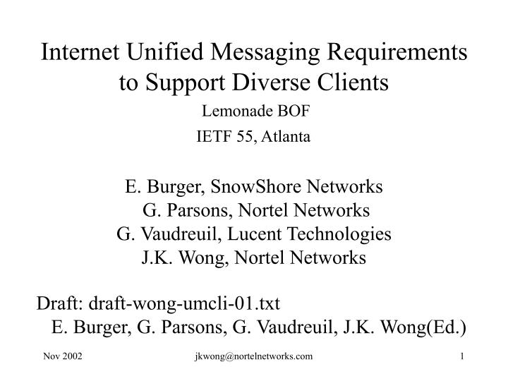 Internet unified messaging requirements to support diverse clients