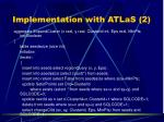 implementation with atlas 2