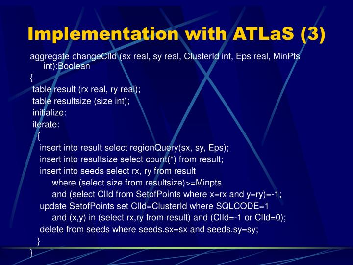 Implementation with ATLaS (3)