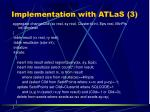 implementation with atlas 3