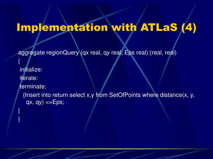 Implementation with ATLaS (4)