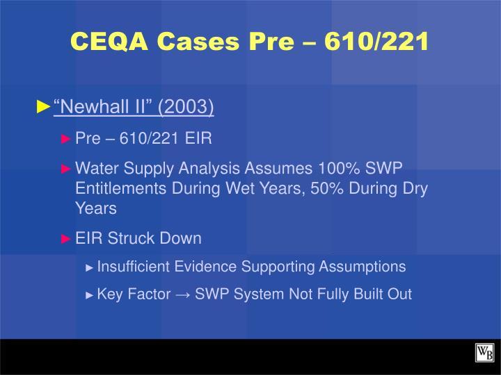CEQA Cases Pre – 610/221