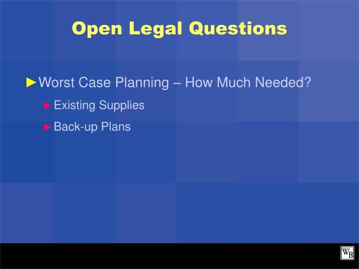 Open Legal Questions