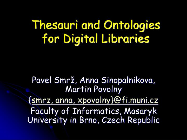 Thesauri and ontologies for digital libraries