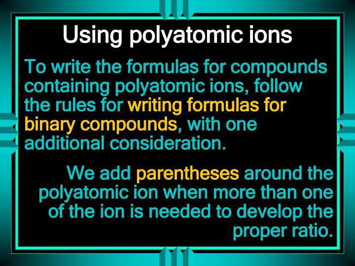 Using polyatomic ions