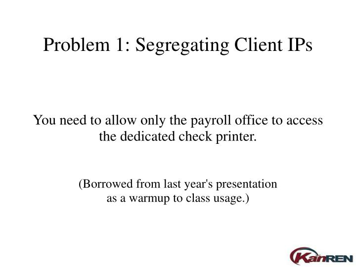 You need to allow only the payroll office to access the dedicated check printer.