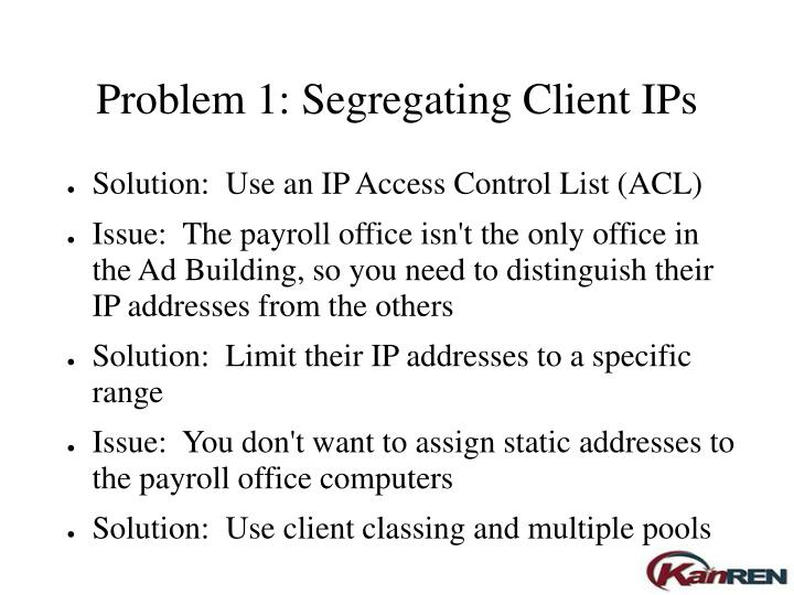 Problem 1: Segregating Client IPs