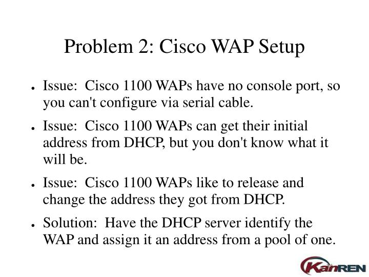 Problem 2: Cisco WAP Setup